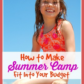 How To Make Summer Camp Fit Into Your Budget
