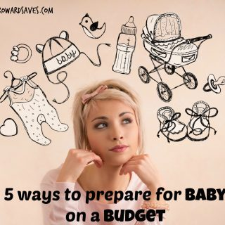 5 Ways To Prepare For Baby On A Budget