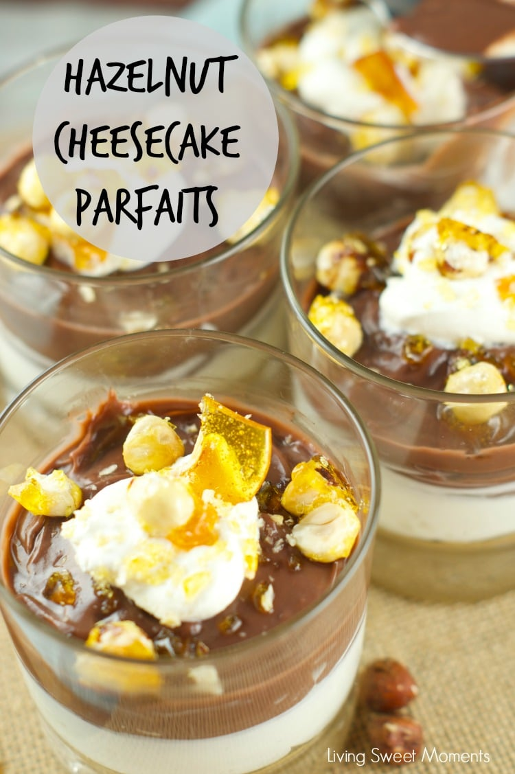 No Bake Hazelnut Cheesecake Parfaits With Candied Hazelnuts - delicious cheesecake parfaits with chocolate pudding. The perfect no bake summer dessert. www.livingsweetmoments.com