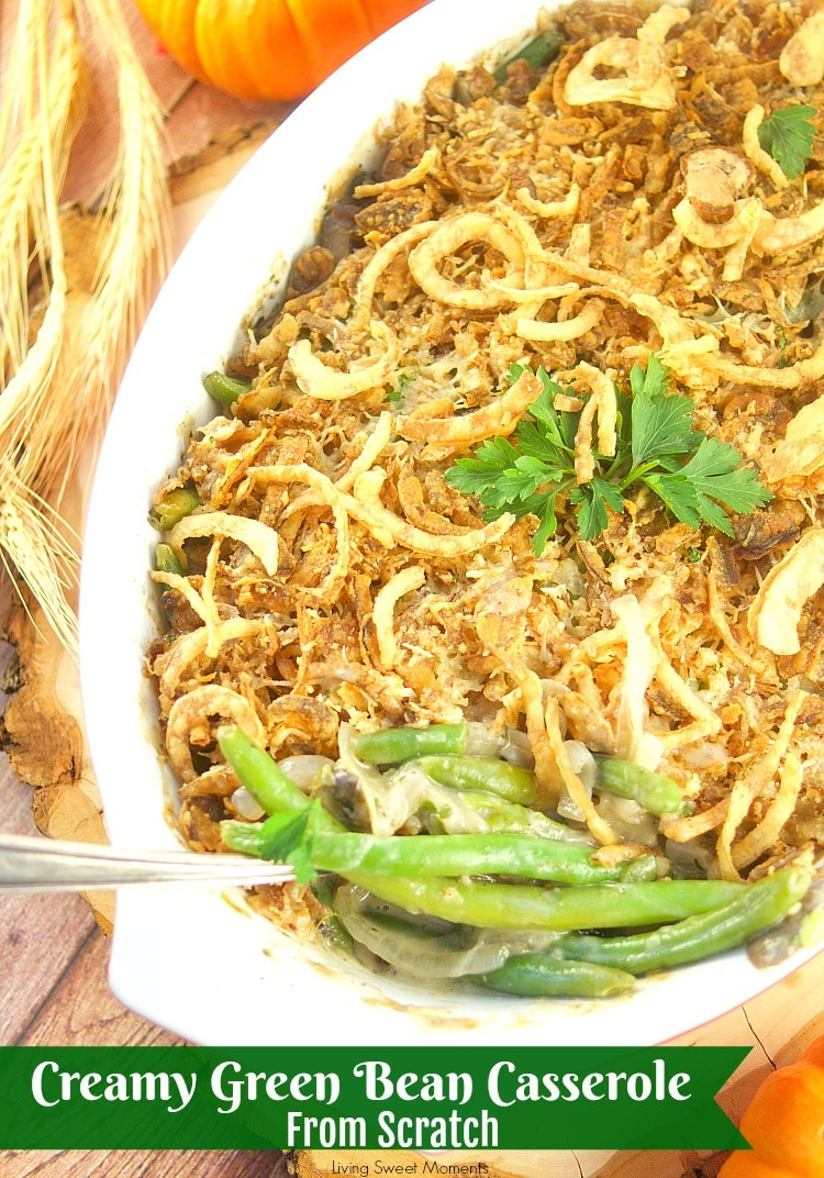 I've fancied up a classic Thanksgiving dish. This creamy Green Bean Casserole From Scratch recipe has lot's of onions, mushrooms, and green beans, & Gruyere. The title with the green horizontal bar and text overlay