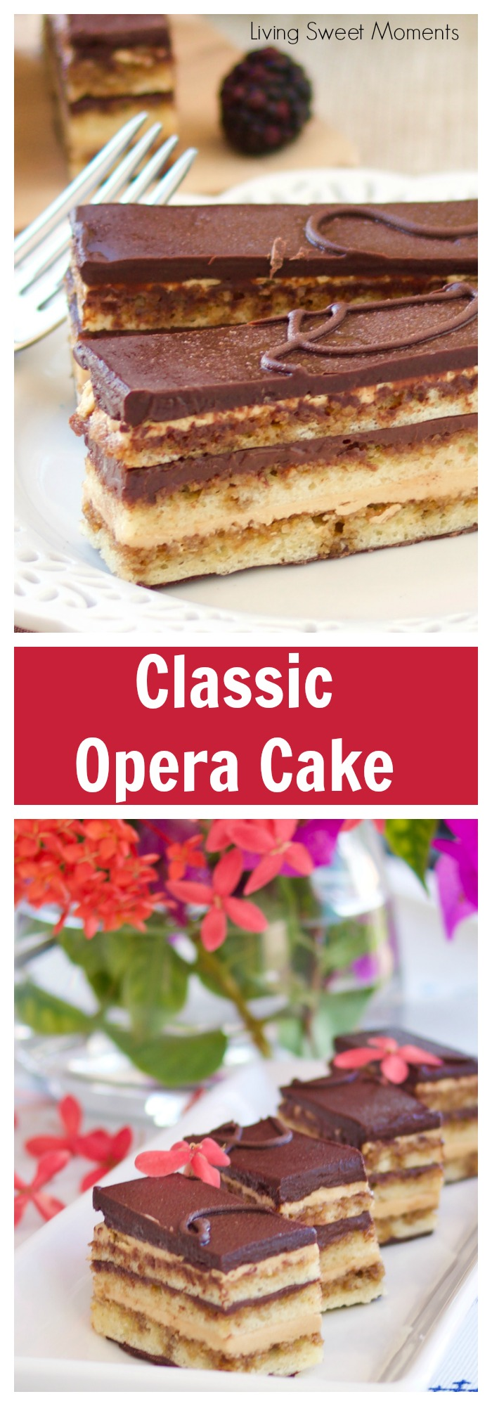 My favorite French dessert. This scrumptious classic Opera Cake recipe is composed of 7 layers of cake, chocolate, and coffee flavored french buttercream. More French desserts at livingsweetmoments.com